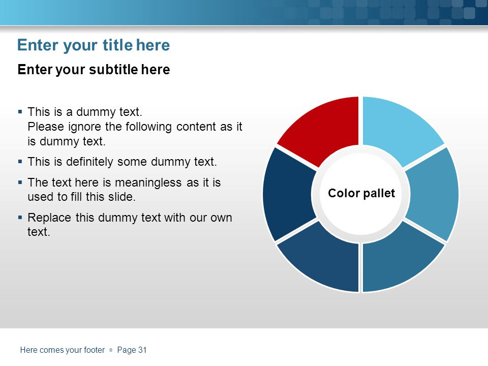 Here comes your footer  Page 31 Enter your title here Color pallet  This is a dummy text.