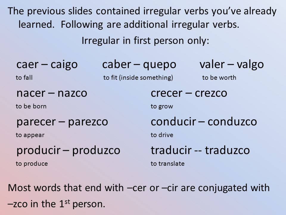 The previous slides contained irregular verbs you've already learned.