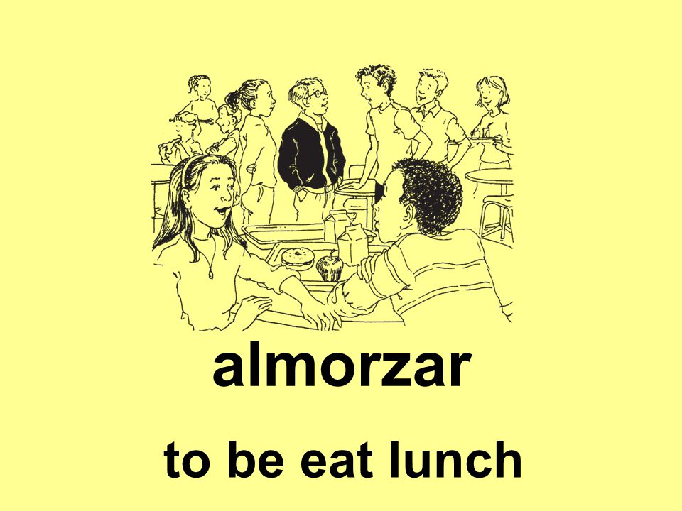 almorzar to be eat lunch