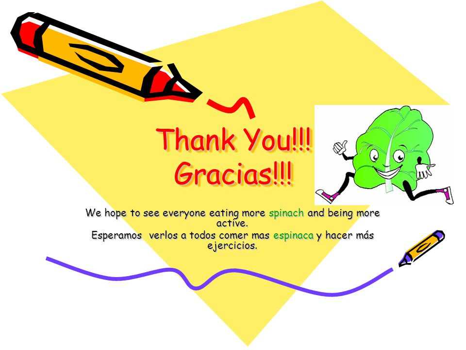 Thank You!!. Gracias!!. We hope to see everyone eating more spinach and being more active.