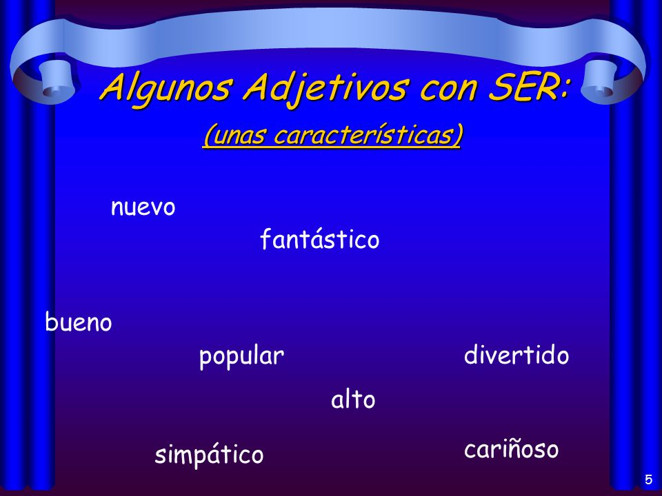 4 Los usos del verbo Ser: Origen (Origin of a person or thing) Identificación ( Identification) Características (Characteristics) La hora y la fecha (Telling time and date) Un evento (Time and place of an event) Con la preposición de posesión, material.