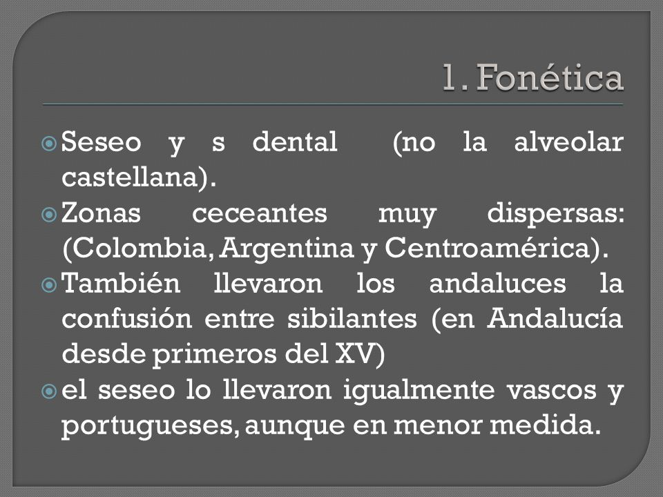  Seseo y s dental (no la alveolar castellana).