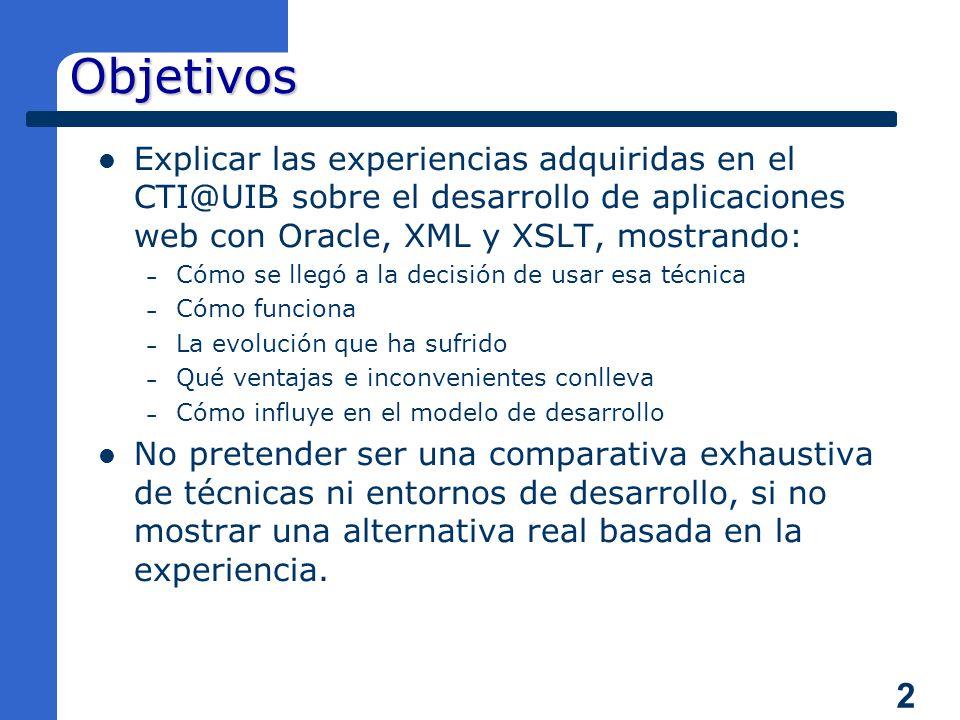Aplicaciones Web con Oracle y XML 5 años de experiencias Universidad ...