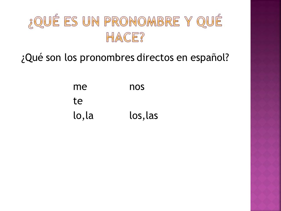 What are the direct object pronouns (DOPs) in English meus you him, her, itya'll, them