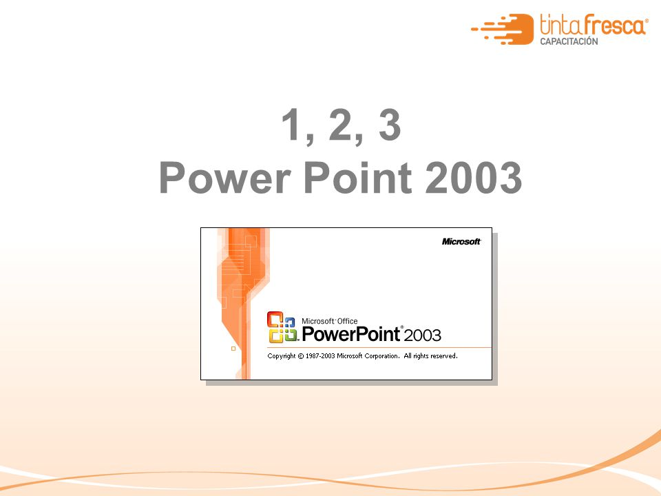 1, 2, 3 Power Point 2003