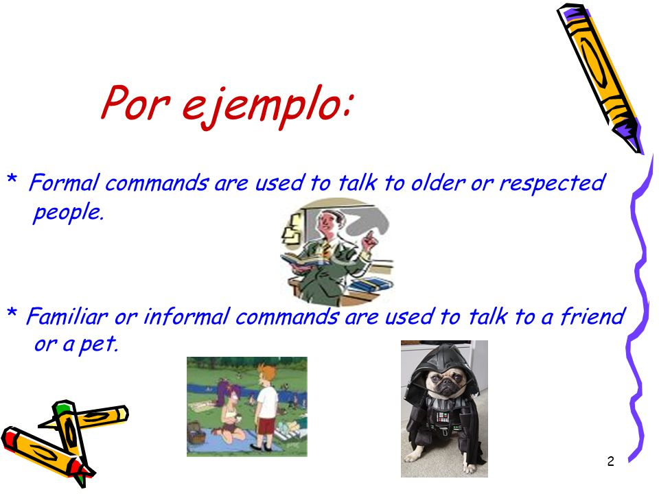 1 How to make commands in Spanish.