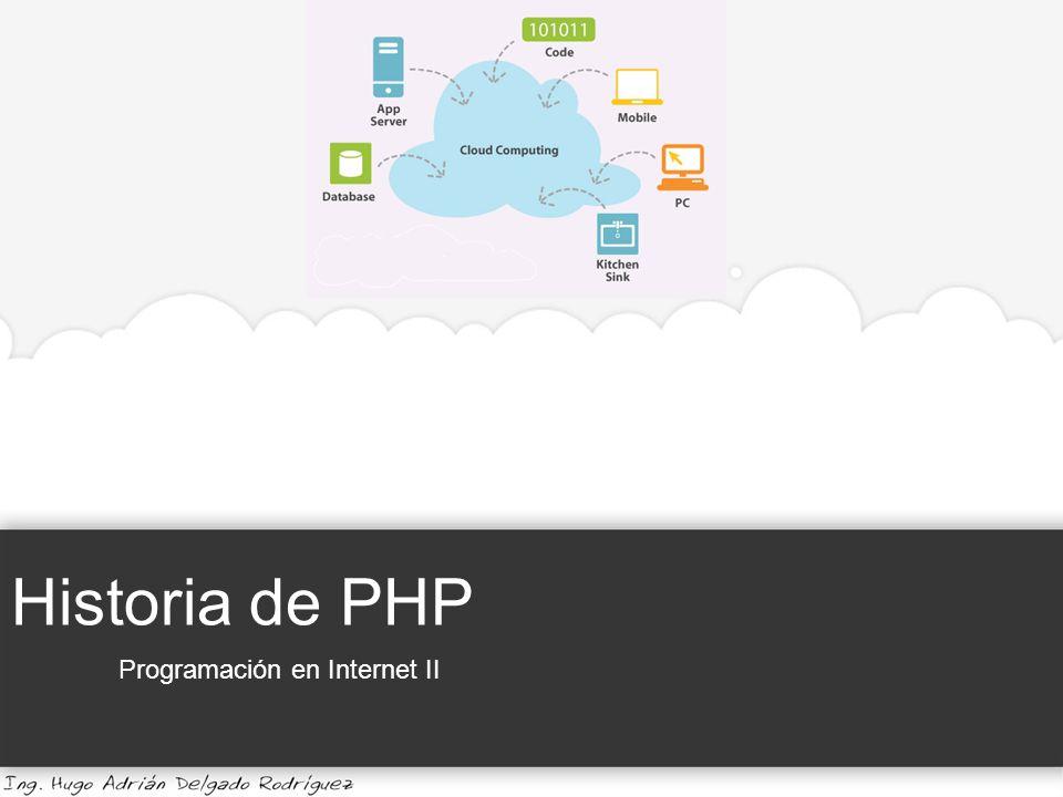 Historia de PHP Programación en Internet II. Historia de PHP ...