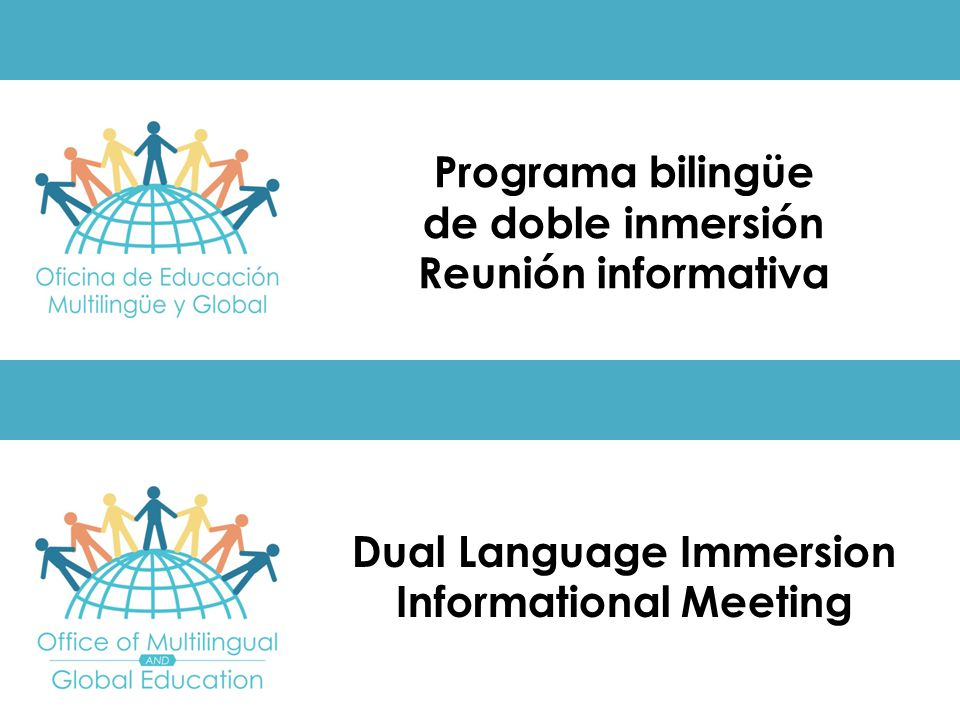 Dual Language Immersion Informational Meeting Programa bilingüe de doble inmersión Reunión informativa