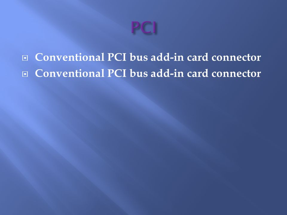 Conventional PCI bus add-in card connector