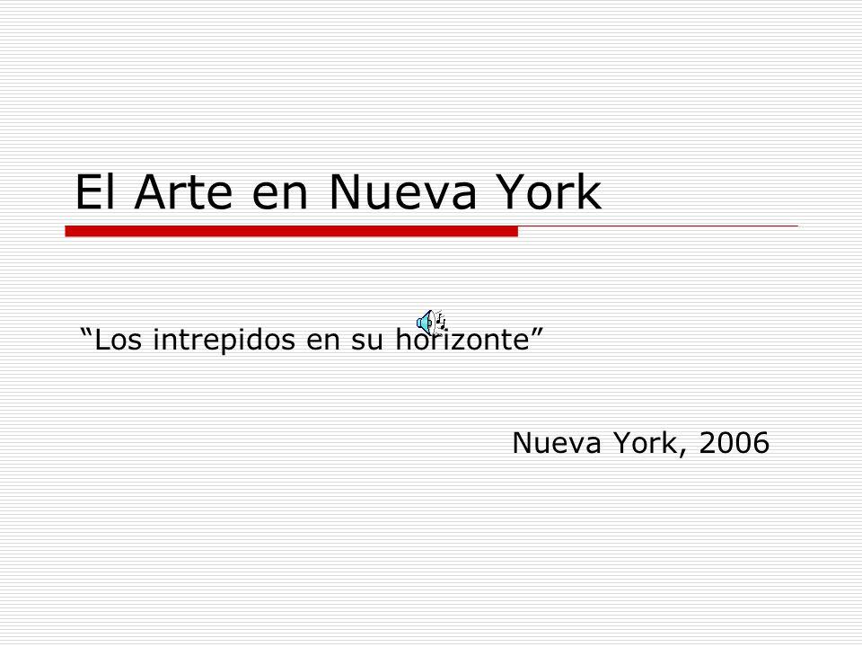 """El Arte en Nueva York """"Los intrepidos en su horizonte"""" Nueva York ..."""