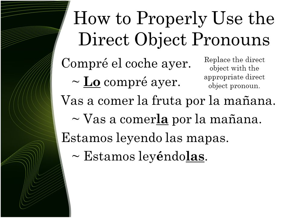 How to Properly Use the Direct Object Pronouns Compré el coche ayer.