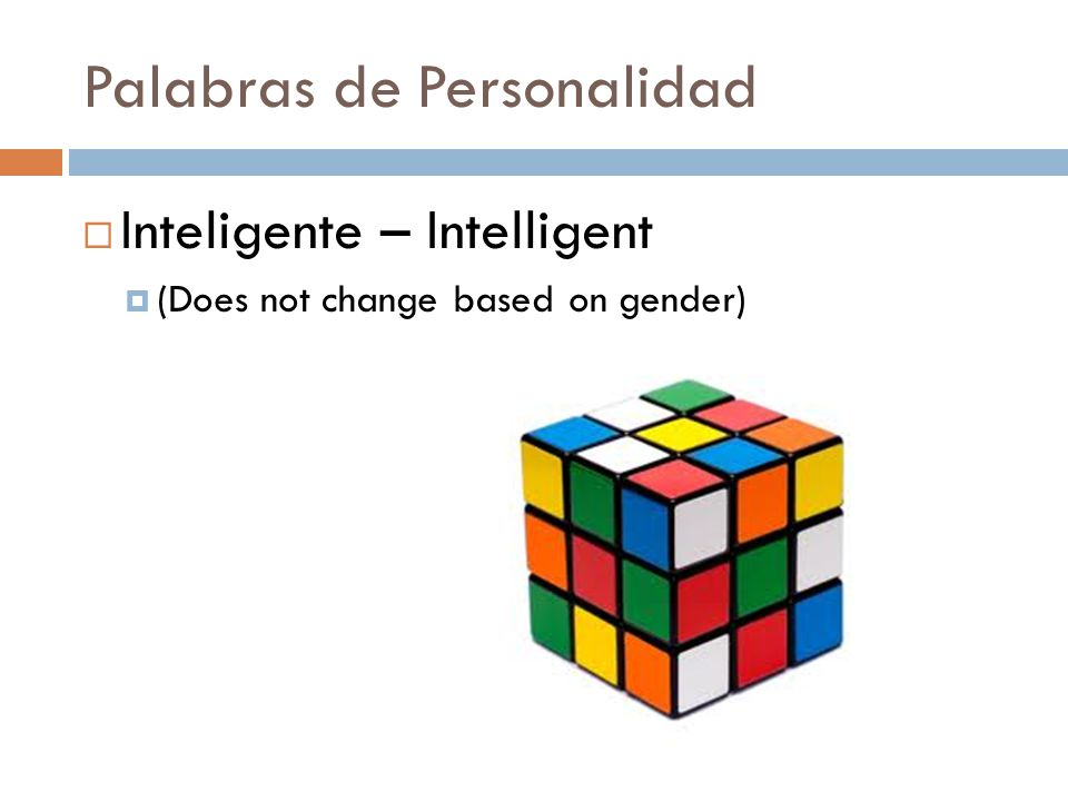 Palabras de Personalidad  Inteligente – Intelligent  (Does not change based on gender)