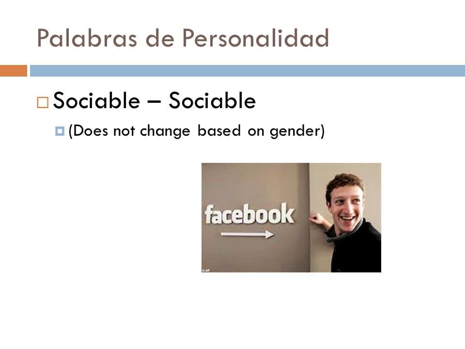 Palabras de Personalidad  Sociable – Sociable  (Does not change based on gender)
