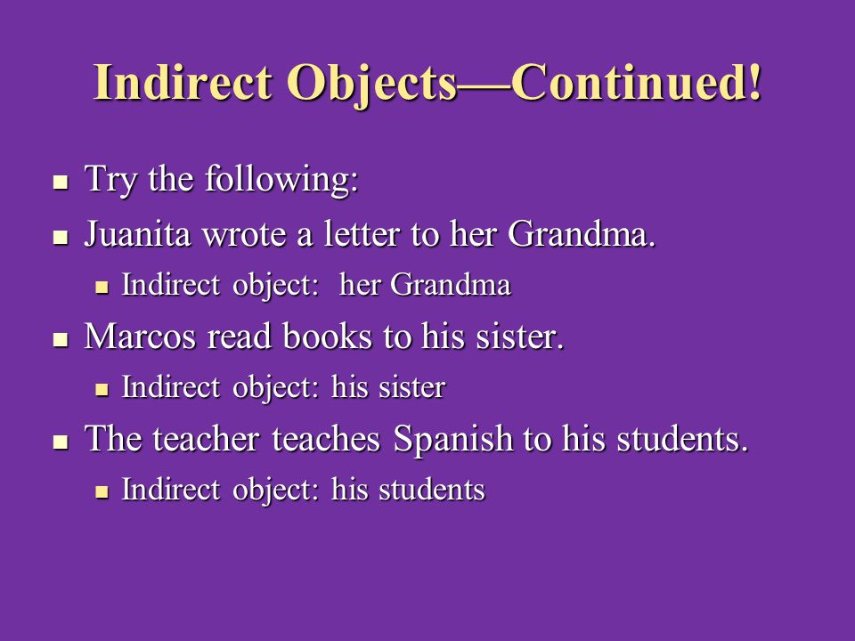 Indirect Objects—Continued.