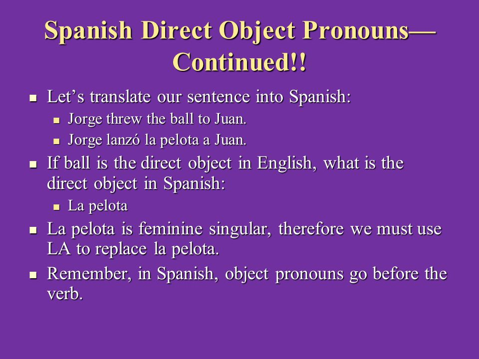 Spanish Direct Object Pronouns— Continued!.