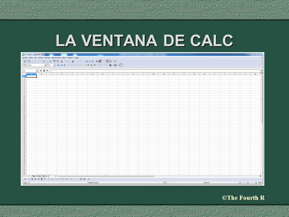 ©The Fourth R LA VENTANA DE CALC