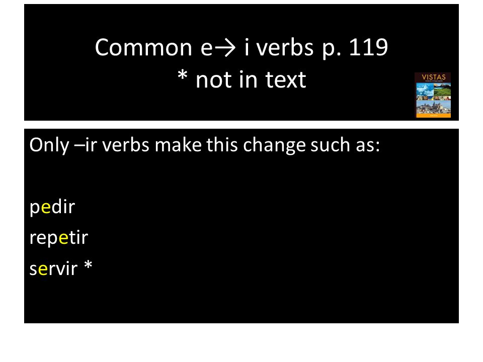 Common e→ i verbs p.