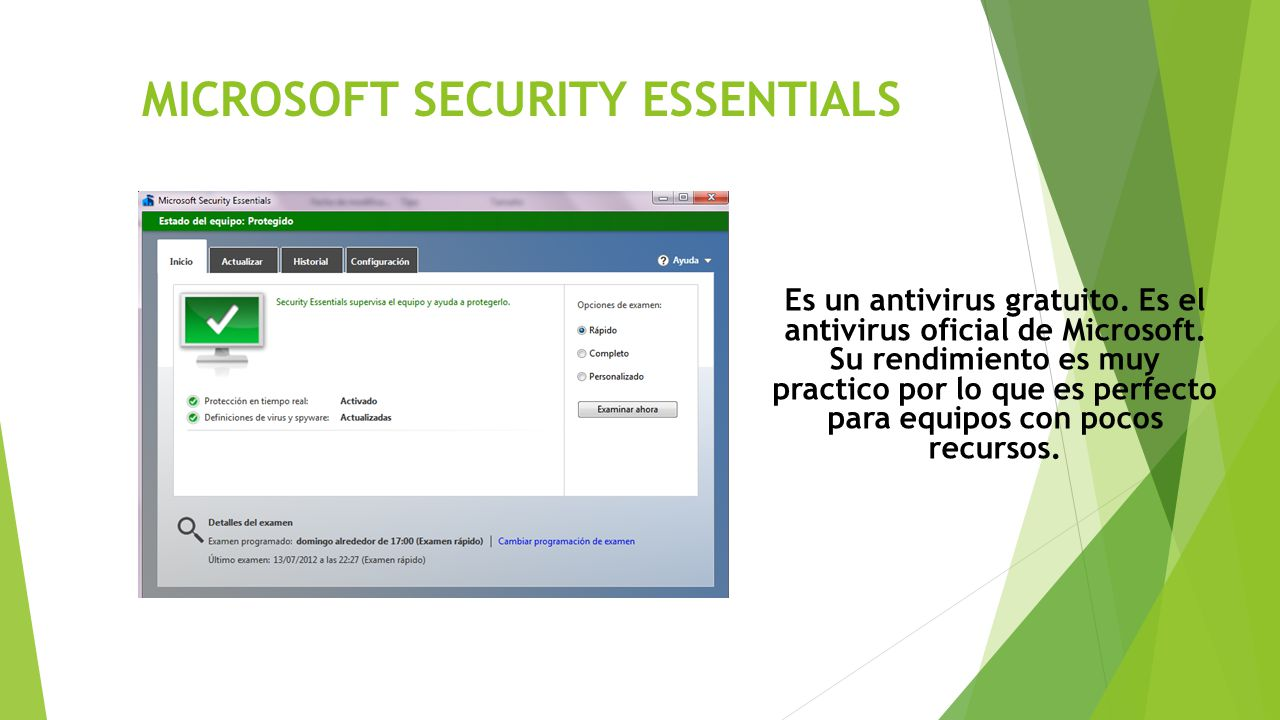 MICROSOFT SECURITY ESSENTIALS Es un antivirus gratuito.