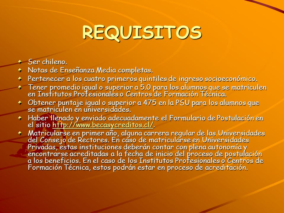 REQUISITOS Ser chileno. Notas de Enseñanza Media completas.
