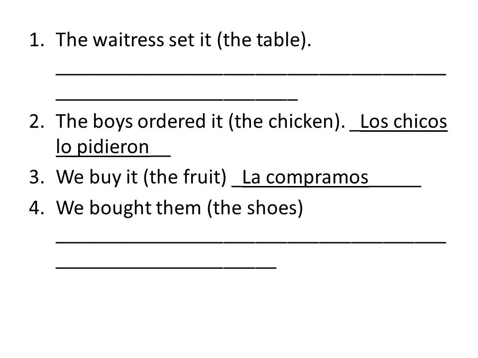 1.The waitress set it (the table).