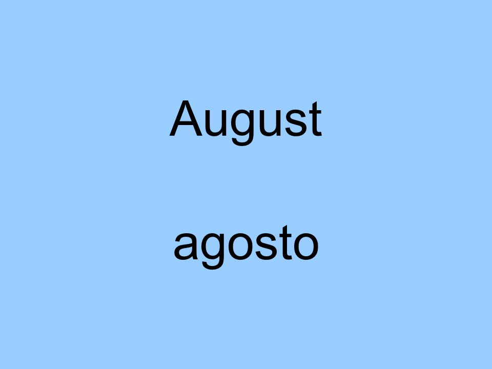August agosto