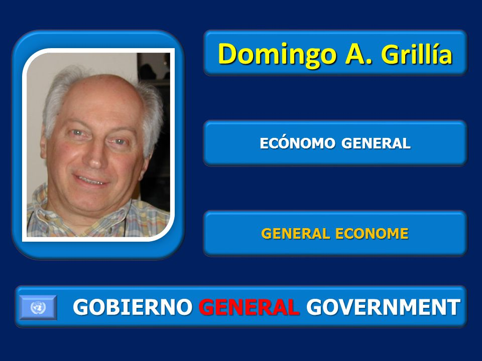 GOBIERNO GENERAL GOVERNMENT Domingo A. Grillía ECÓNOMO GENERAL GENERAL ECONOME