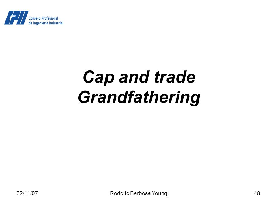 22/11/07Rodolfo Barbosa Young48 Cap and trade Grandfathering