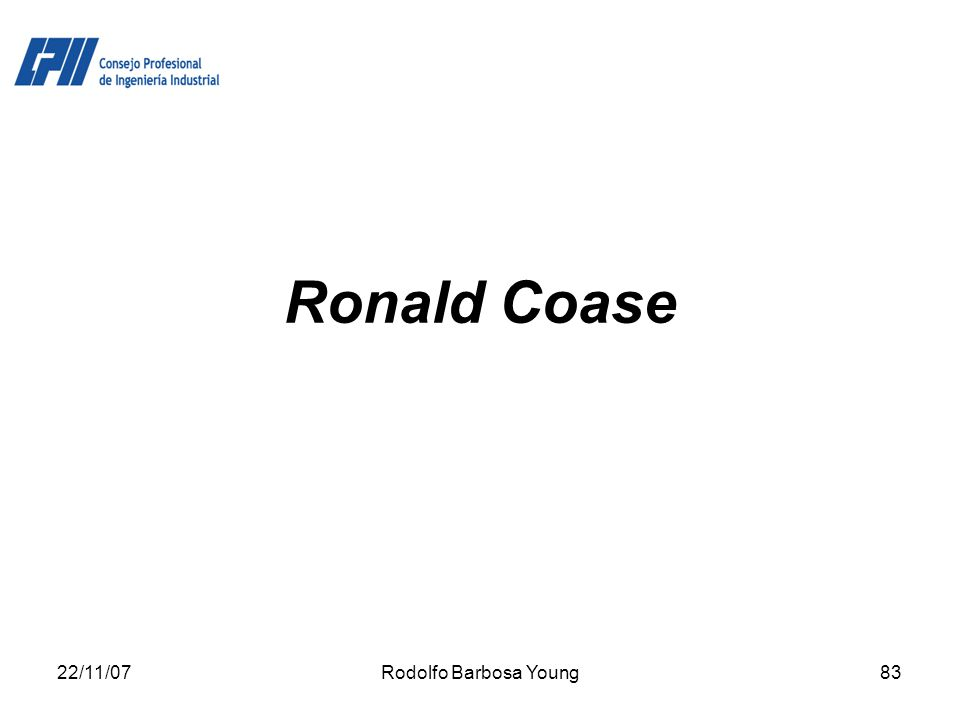 22/11/07Rodolfo Barbosa Young83 Ronald Coase