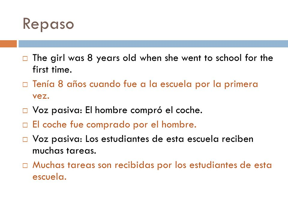 Repaso  The girl was 8 years old when she went to school for the first time.