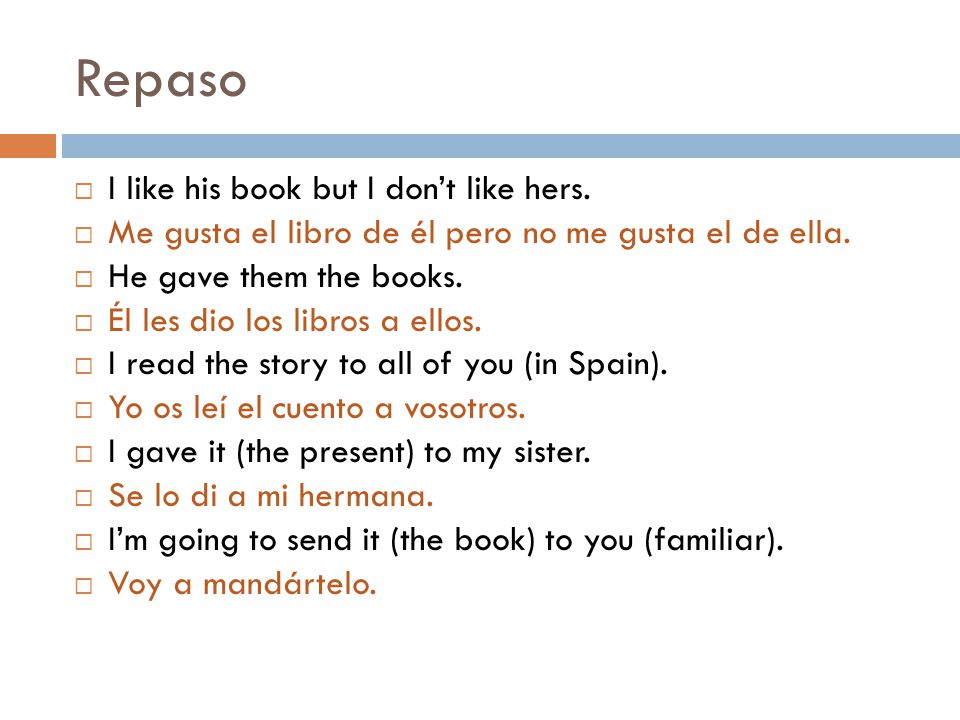 Repaso  I like his book but I don't like hers.