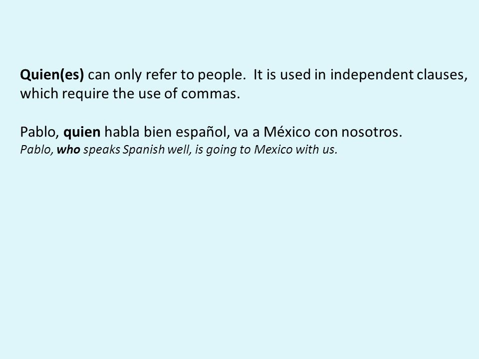 Quien(es) can only refer to people.