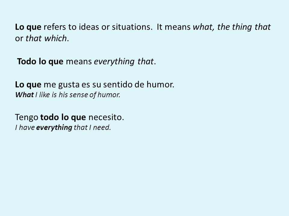 Lo que refers to ideas or situations. It means what, the thing that or that which.