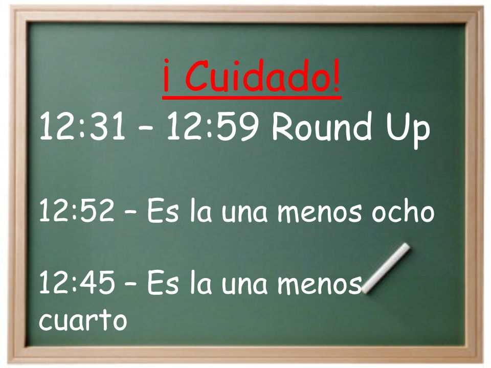 Round up one hour and subtract the minutes 2:40 – Son las tres menos veinte.
