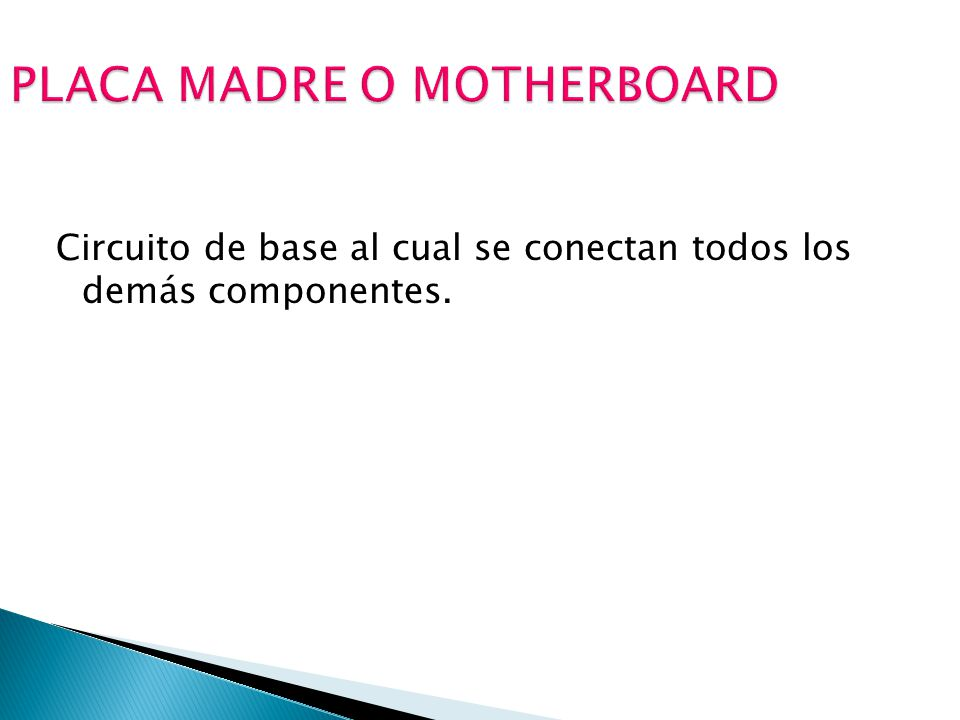 PLACA MADRE O MOTHERBOARD