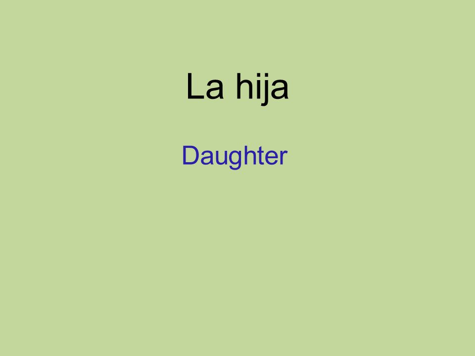 La hija Daughter