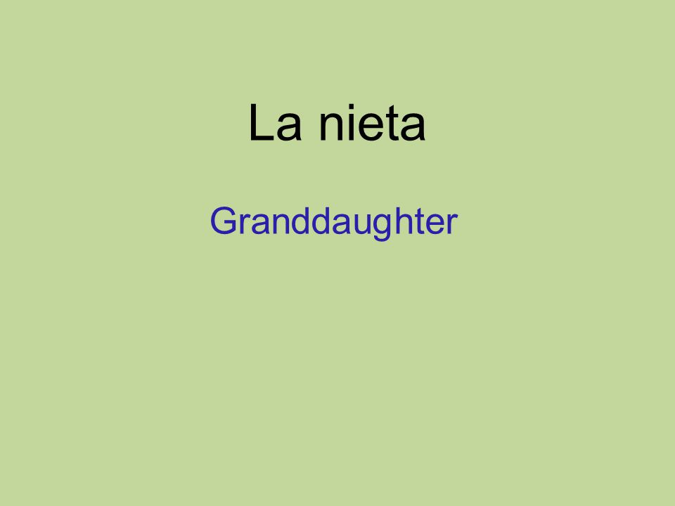 La nieta Granddaughter