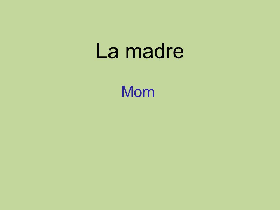 La madre Mom