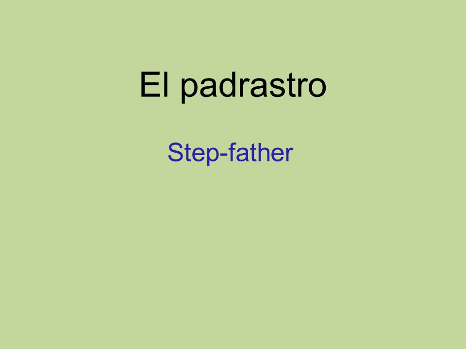 El padrastro Step-father