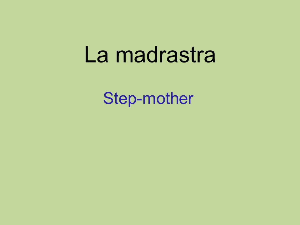 La madrastra Step-mother