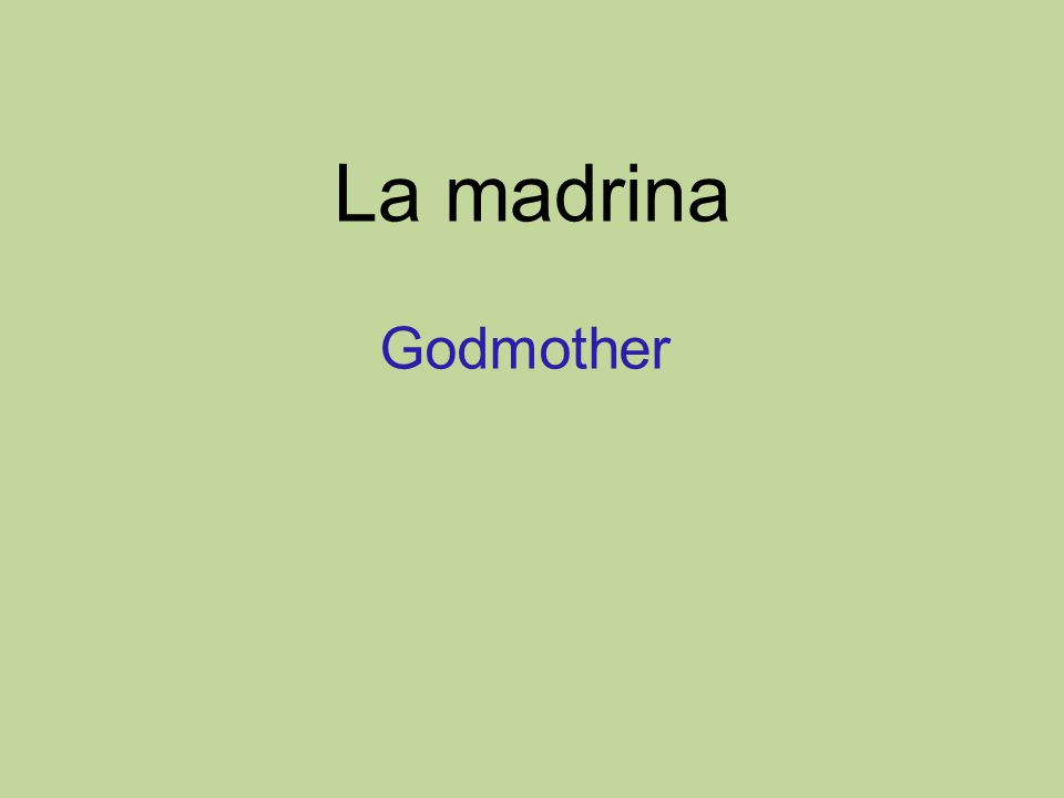 La madrina Godmother
