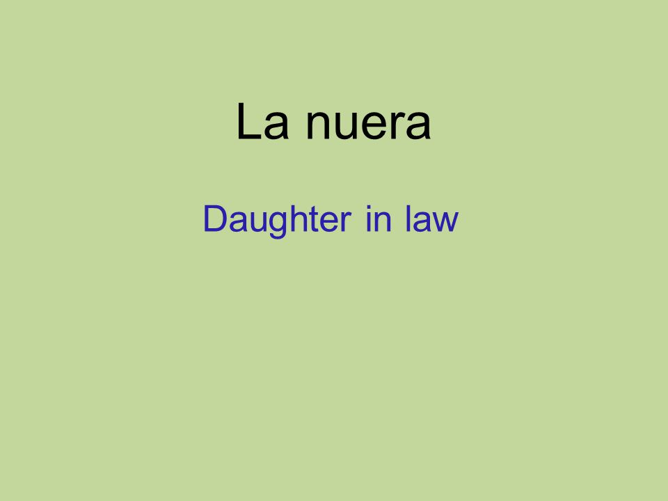 La nuera Daughter in law