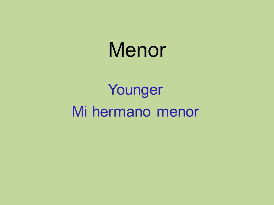 Menor Younger Mi hermano menor