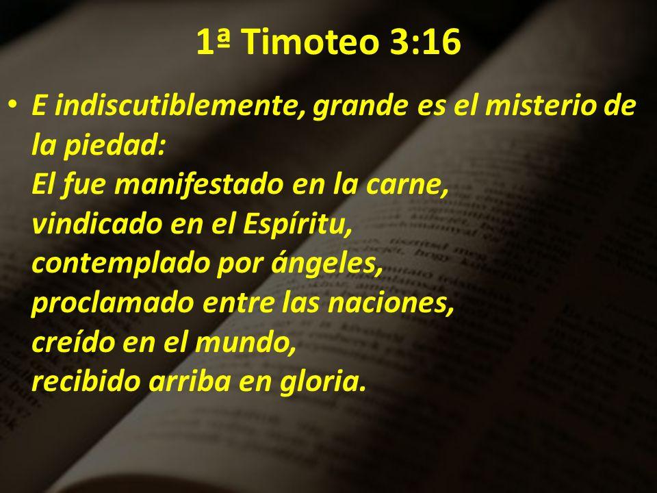 El Misterio De Cristo 1º Timoteo 3 16 1ª Timoteo 3 16 E Indiscutiblemente Grande Es El Misterio De La Piedad El Fue Manifestado En La Carne Vindicado Ppt Descargar