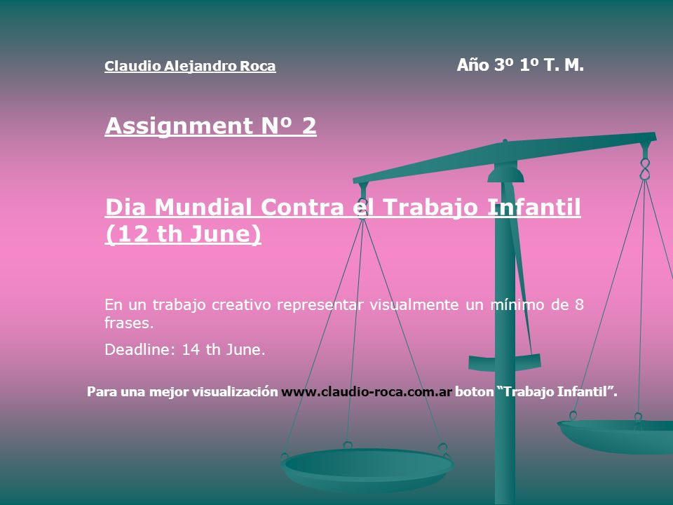 Claudio Alejandro Roca Año 3º 1º T M Assignment Nº 2 Dia