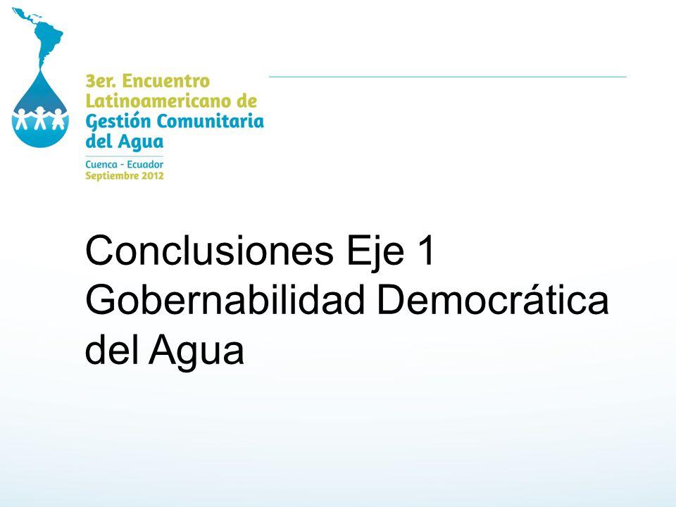 Conclusiones Eje 1 Gobernabilidad Democrática del Agua