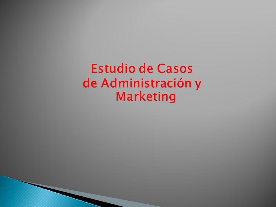 Estudio de Casos de Administración y Marketing