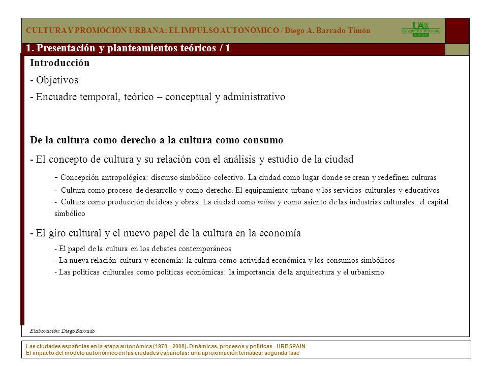 CULTURA Y PROMOCIÓN URBANA: EL IMPULSO AUTONÓMICO / Diego A. Barrado ...