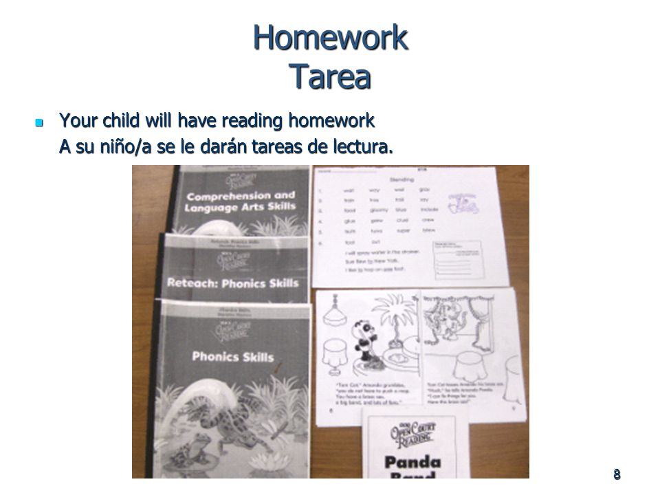 8 Homework Tarea Your child will have reading homework Your child will have reading homework A su niño/a se le darán tareas de lectura.