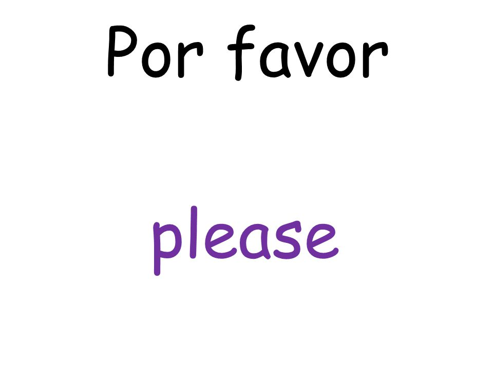 please Por favor