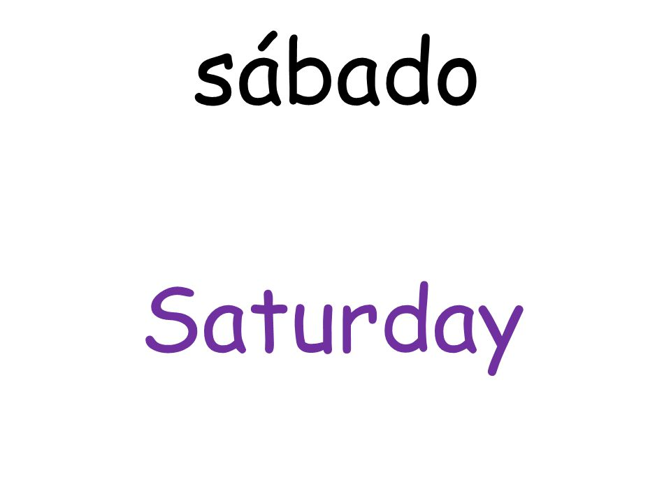 Saturday sábado